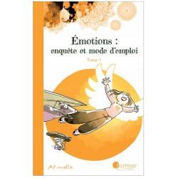 Emotions, enquête et mode d'emploi - TOME 1