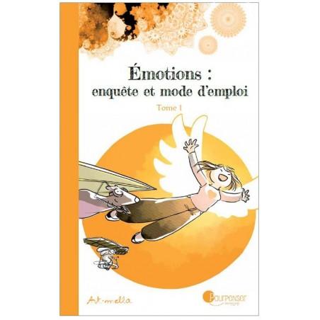 Émotions, enquête et mode d'emploi - Tome 1