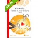[EBOOK] - Emotions, enquête et mode d'emploi - TOME 2 - A la source des émotions : les besoins (pdf)